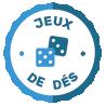 Jeux de dés - Jeu de chance maitrisée - MonLudicaire.com